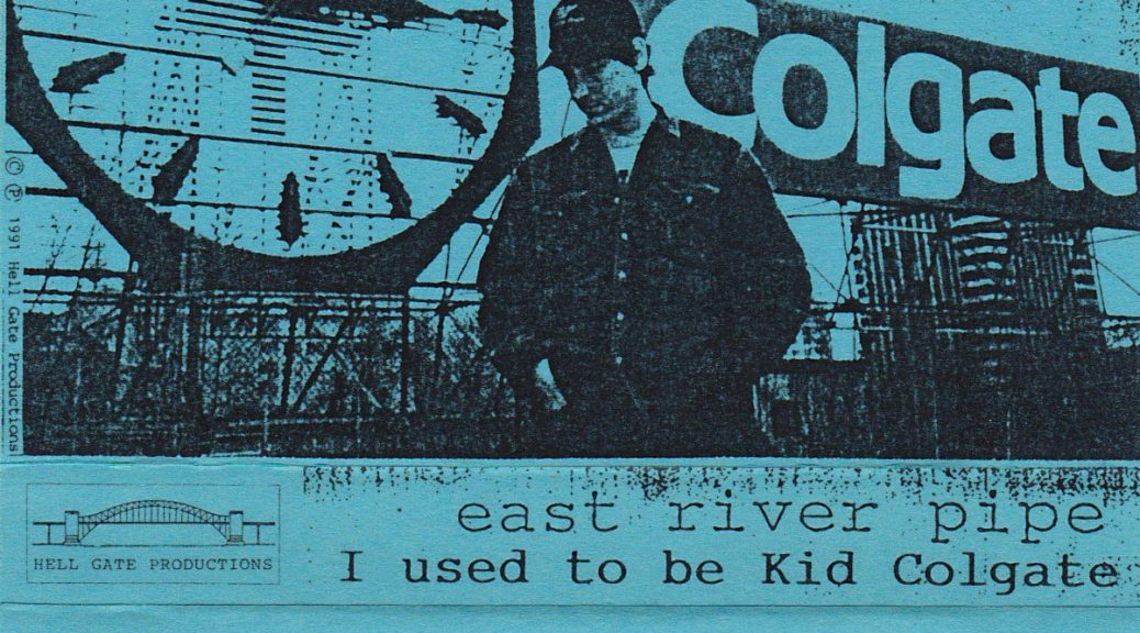 East River Pipe: I Used To Be Kid Colgate, 1991 [cover]