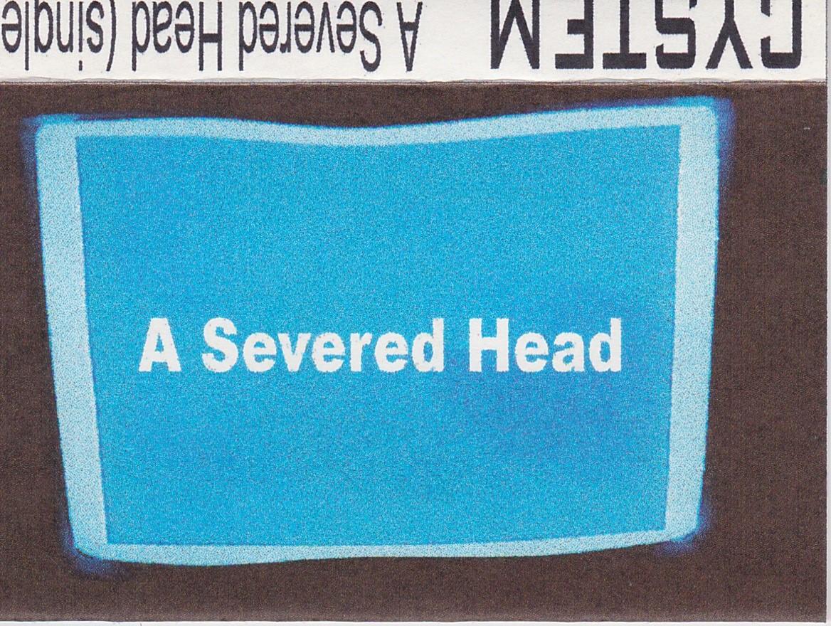 Cystem: A Severed Head, 1998