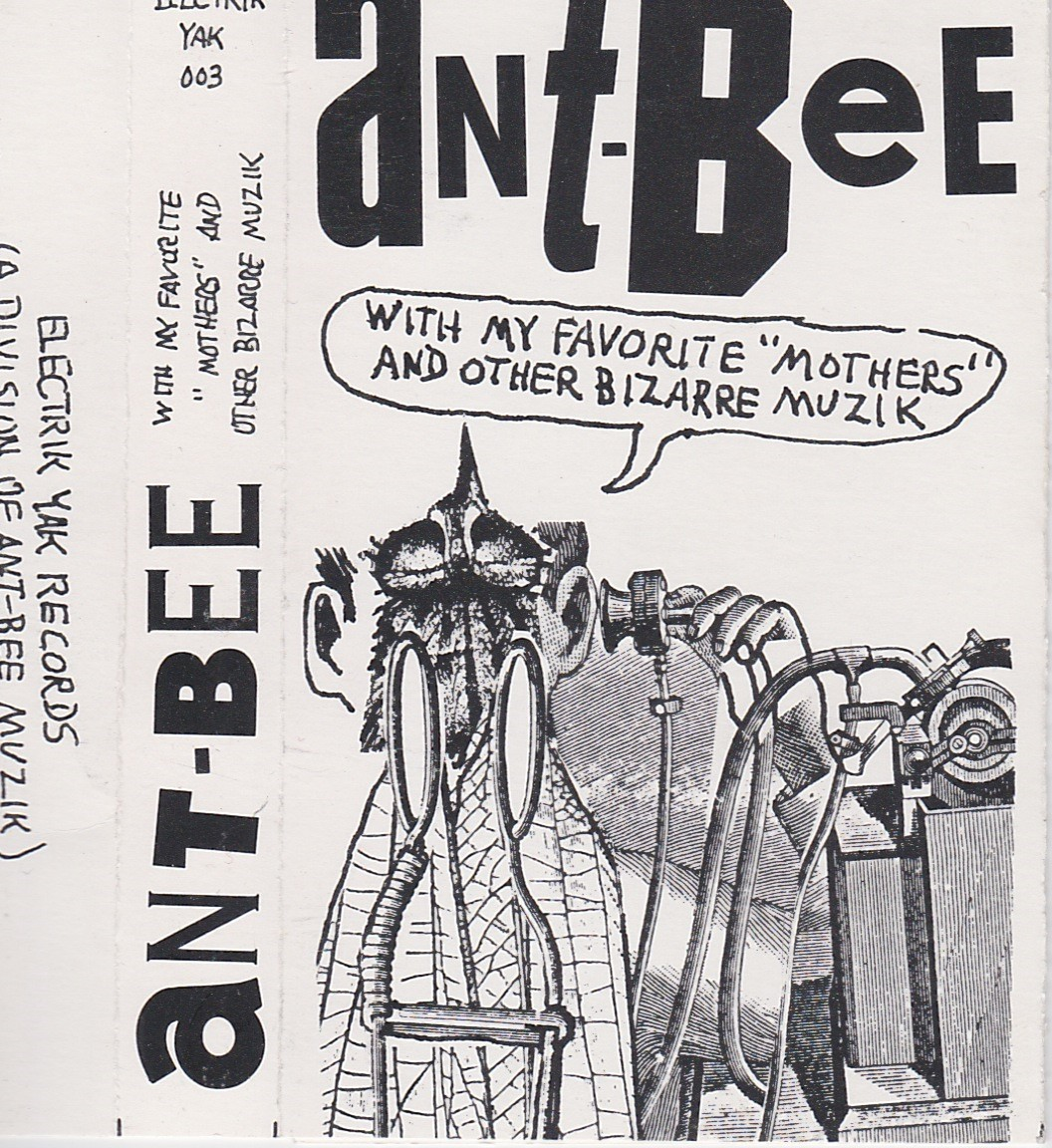 "Ant-Bee: With My Favorite ""Vegetables"" & Other Bizarre Muzik, 1992"