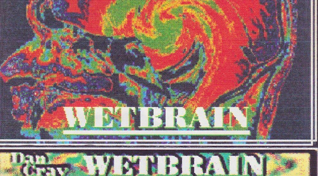 Dan Cray: Wetbrain, 1997